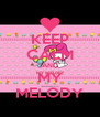 KEEP CALM AND MY MELODY - Personalised Poster A4 size
