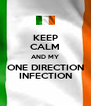 KEEP CALM AND MY ONE DIRECTION INFECTION - Personalised Poster A4 size
