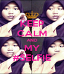 KEEP CALM AND MY #SELFIE - Personalised Poster A4 size