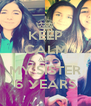 KEEP CALM AND MY SİSTER 6 YEARS - Personalised Poster A4 size