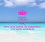 KEEP CALM AND MY SISTERS WEDDING COUNTDOWN - Personalised Poster A4 size