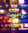 KEEP CALM AND MYLO XYLOTO - Personalised Poster A4 size