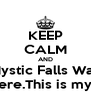 KEEP CALM AND Mystic Falls Was born here.This is my home - Personalised Poster A4 size