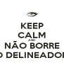 KEEP CALM AND NÃO BORRE O DELINEADOR - Personalised Poster A4 size