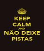 KEEP CALM AND NÃO DEIXE PISTAS - Personalised Poster A4 size
