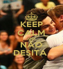 KEEP CALM AND NÃO DESITA  - Personalised Poster A4 size