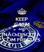 KEEP CALM AND NÃO DISCUTA COM FREGUÊS - Personalised Poster A4 size