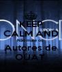 KEEP CALM AND Não mate os  Autores de OUAT  - Personalised Poster A4 size