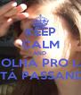KEEP CALM AND  NÃO OLHA PRO LADO  LADO QUEM TÁ PASSANDO É O NONO - Personalised Poster A4 size