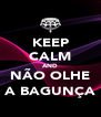 KEEP CALM AND NÃO OLHE A BAGUNÇA - Personalised Poster A4 size