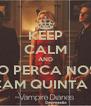 KEEP CALM AND NÃO PERCA NOSSO TWITCAM QUINTA FEIRA - Personalised Poster A4 size