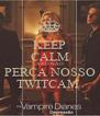 KEEP CALM AND NÃO PERCA NOSSO TWITCAM  - Personalised Poster A4 size