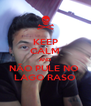KEEP CALM AND NÃO PULE NO  LAGO RASO - Personalised Poster A4 size