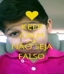KEEP CALM AND NÃO SEJA FALSO - Personalised Poster A4 size
