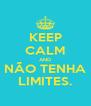 KEEP CALM AND NÃO TENHA LIMITES. - Personalised Poster A4 size