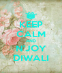KEEP CALM AND N'JOY DIWALI - Personalised Poster A4 size
