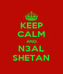 KEEP CALM AND N3AL SHETAN - Personalised Poster A4 size