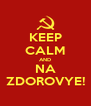 KEEP CALM AND NA ZDOROVYE! - Personalised Poster A4 size