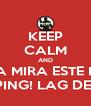 KEEP CALM AND NAA MIRA ESTE HDP 420 DE PING! LAG DE MEIRDA - Personalised Poster A4 size