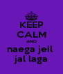 KEEP CALM AND naega jeil  jal laga - Personalised Poster A4 size