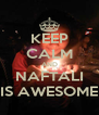 KEEP CALM AND NAFTALI IS AWESOME - Personalised Poster A4 size