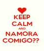 KEEP CALM AND NAMORA COMIGO??  - Personalised Poster A4 size
