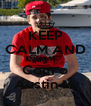 KEEP CALM AND Namore Com o Austin M. - Personalised Poster A4 size