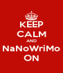 KEEP CALM AND NaNoWriMo ON - Personalised Poster A4 size