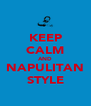 KEEP CALM AND NAPULITAN STYLE - Personalised Poster A4 size