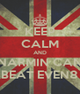 KEEP CALM AND NARMIN CAN BEAT EVEN8 - Personalised Poster A4 size