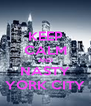 KEEP CALM AND NASTY YORK CITY - Personalised Poster A4 size