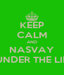 KEEP CALM AND NASVAY UNDER THE LIP - Personalised Poster A4 size