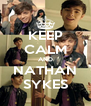 KEEP CALM AND NATHAN SYKES - Personalised Poster A4 size