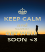 KEEP CALM and NauSHeEn GET WELL  SOON <3 - Personalised Poster A4 size