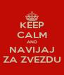 KEEP CALM AND NAVIJAJ ZA ZVEZDU - Personalised Poster A4 size