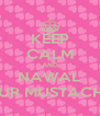 KEEP CALM AND NAWAL SHAVE YOUR MUSTACHE PLEEASE - Personalised Poster A4 size