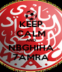 KEEP CALM AND NBGHIHA 7AMRA - Personalised Poster A4 size