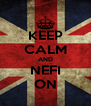 KEEP CALM AND NEFI ON - Personalised Poster A4 size