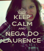 KEEP CALM AND NEGA DO LAURENCE - Personalised Poster A4 size