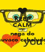 KEEP CALM AND nega do suvaco cabeludo - Personalised Poster A4 size