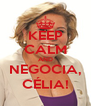 KEEP CALM AND NEGOCIA, CÉLIA! - Personalised Poster A4 size