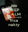 KEEP CALM AND nemiegok visa nakty - Personalised Poster A4 size