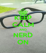 KEEP CALM AND NERD ON - Personalised Poster A4 size