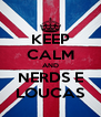 KEEP CALM AND NERDS E LOUCAS - Personalised Poster A4 size