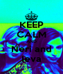 KEEP CALM AND Neri and Ieva - Personalised Poster A4 size