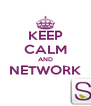 KEEP CALM AND NETWORK  - Personalised Poster A4 size