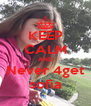 KEEP CALM AND Never 4get sofia - Personalised Poster A4 size