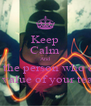 Keep Calm And Never cry for the person who doesn't know the value of your tears.. - Personalised Poster A4 size