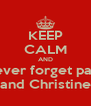KEEP CALM AND never forget paul and Christine - Personalised Poster A4 size