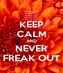 KEEP CALM AND NEVER FREAK OUT - Personalised Poster A4 size